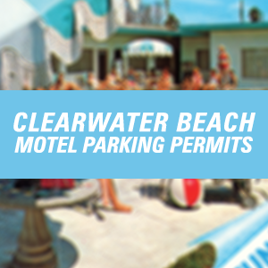 Click here for more information about Clearwater Beach Motel Parking Permits