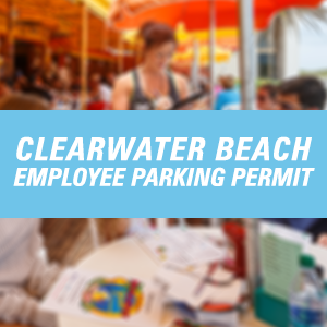 Click here for more information on Clearwater Beach Employee Parking Permit