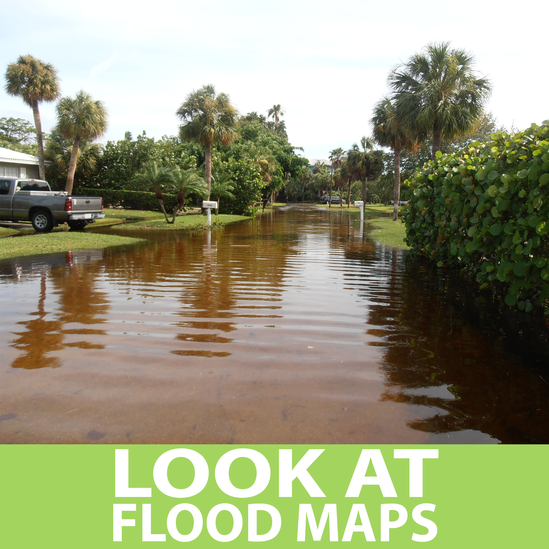 Look at flood maps